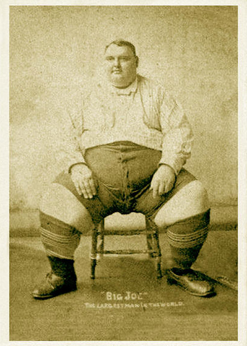"Big Joe - Coined ""fattest man on Earth"" in 1903 - Not such a rare sight these days in America"