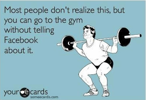 It's true - you don't have to tell everyone you worked out #facebook #garagegyms #ecard
