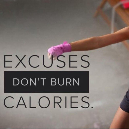 Tip: Excuses do not burn calories #train #excuses